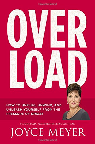 Overload: How to Unplug, Unwind, and Unleash Yourself from the Pressure of Stress Cover