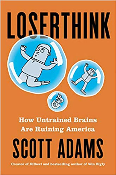 Loserthink: How Untrained Brains Are Ruining America Cover