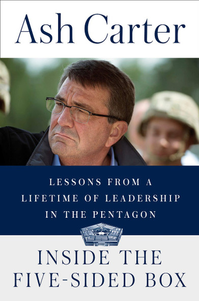 Inside the Five-Sided Box: Lessons from a Lifetime of Leadership in the Pentagon Cover