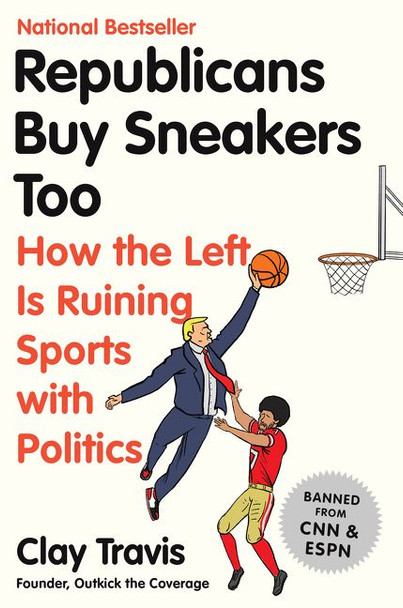 Republicans Buy Sneakers Too: How the Left Is Ruining Sports with Politics Cover