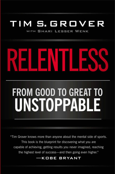 Relentless: From Good to Great to Unstoppable Cover