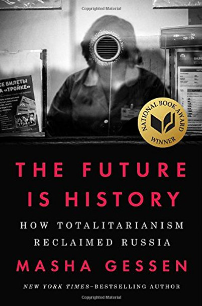 The Future Is History: How Totalitarianism Reclaimed Russia Cover