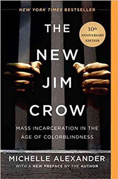 The New Jim Crow: Mass Incarceration in the Age of Colorblindness (Anniversary) Cover