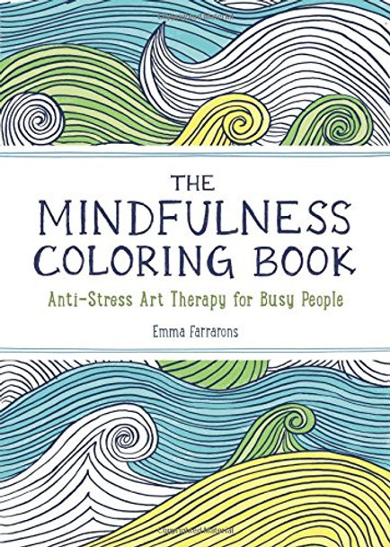 The Mindfulness Coloring Book: Anti-Stress Art Therapy for Busy People Cover