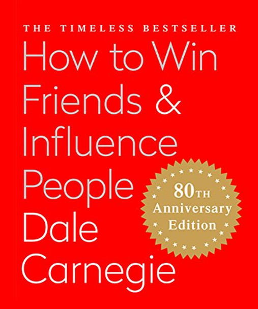 How to Win Friends & Influence People: The Only Book You Need to Lead You to Success Cover