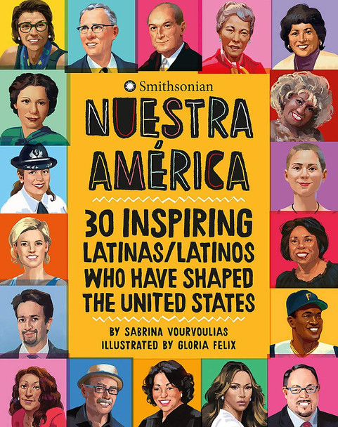 Nuestra AmŽrica: 30 Inspiring Latinas/Latinos Who Have Shaped the United States Cover