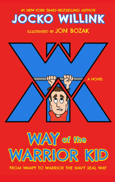 Way of the Warrior Kid: From Wimpy to Warrior the Navy SEAL Way Cover
