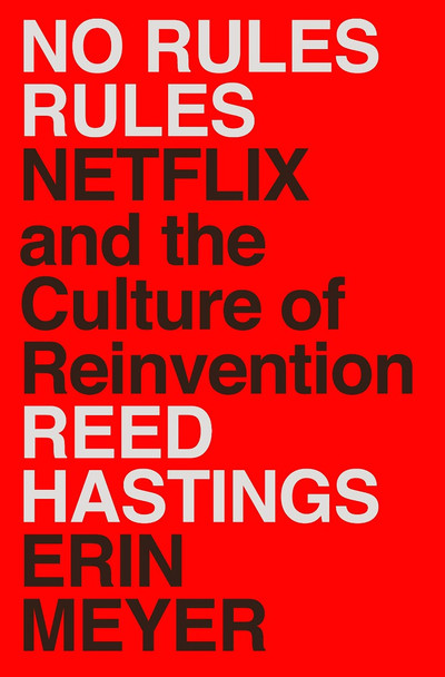 No Rules Rules: Netflix and the Culture of Reinvention Cover