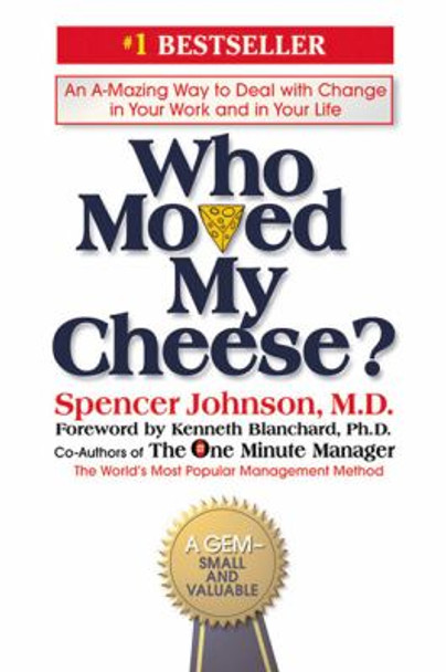 Who Moved My Cheese?: An Amazing Way to Deal with Change in Your Work and in Your Life Cover