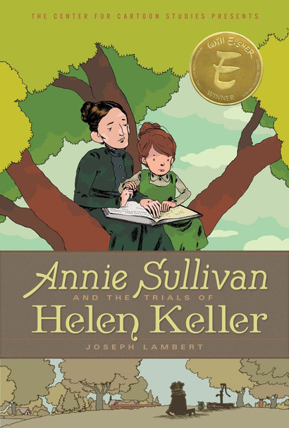 Annie Sullivan and the Trials of Helen Keller (The Center for Cartoon Studies Presents) Cover