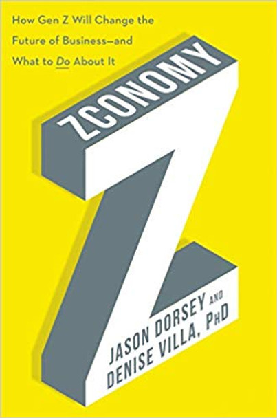 Zconomy: How Gen Z Will Change the Future of Business--And What to Do about It Cover