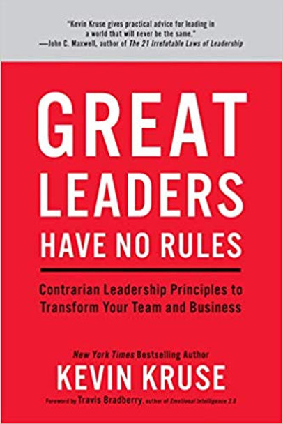 Great Leaders Have No Rules: Contrarian Leadership Principles to Transform Your Team and Business Cover