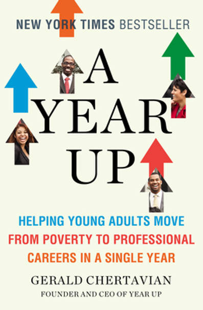 A Year Up: Helping Young Adults Move from Poverty to Professional Careers in a Single Year Cover