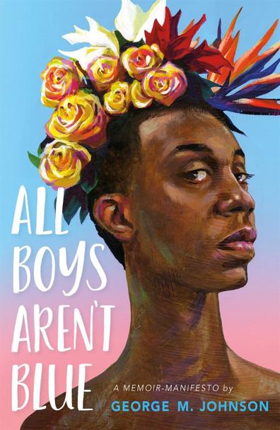 All Boys Aren't Blue: A Memoir-Manifesto Cover