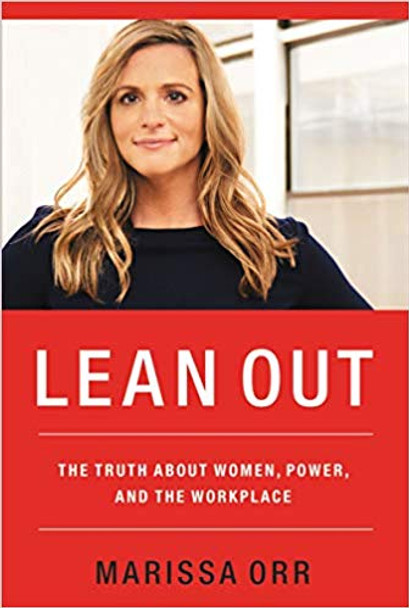 Lean Out: The Truth about Women, Power, and the Workplace Cover