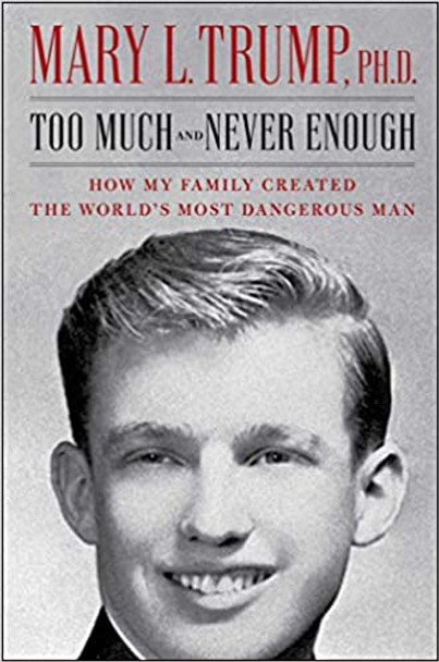 Too Much and Never Enough: How My Family Created the World's Most Dangerous Man Cover