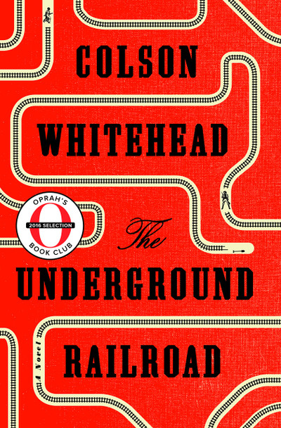The Underground Railroad (Oprah's Book Club): A Novel Cover