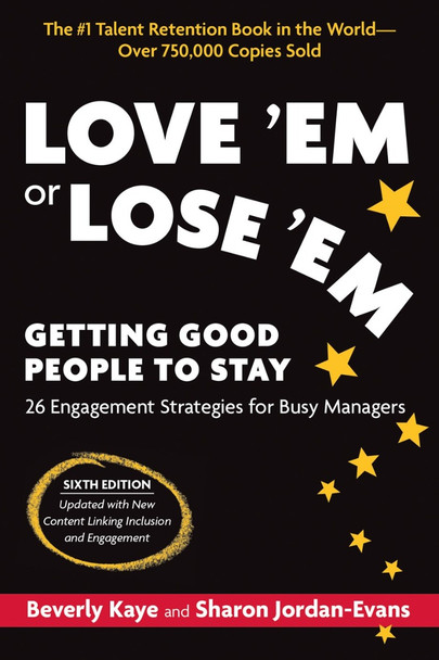 Love 'em or Lose 'em, Sixth Edition: Getting Good People to Stay Cover