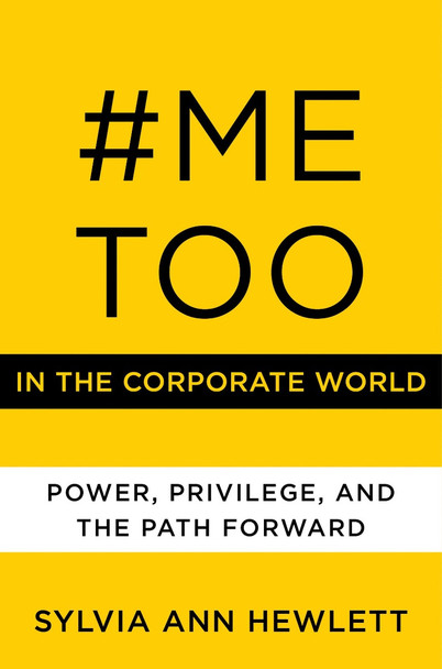 #metoo in the Corporate World: Power, Privilege, and the Path Forward Cover