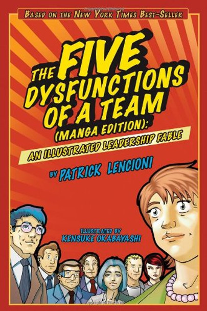 The Five Dysfunctions of a Team: An Illustrated Leadership Fable Cover