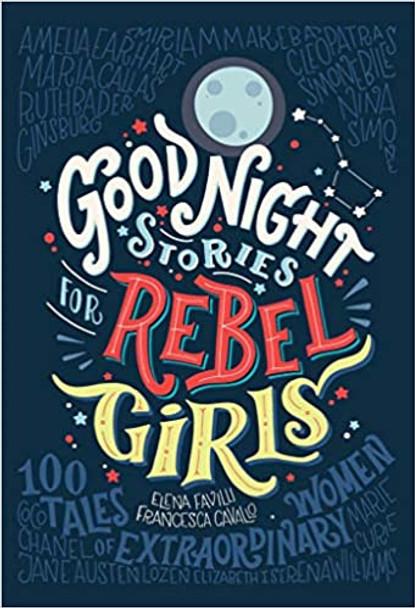 Good Night Stories for Rebel Girls, Volume 1: 100 Tales of Extraordinary Women (Good Night Stories for Rebel Girls) Cover