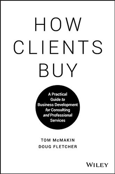 How Clients Buy: A Practical Guide to Business Development for Consulting and Professional Services Cover