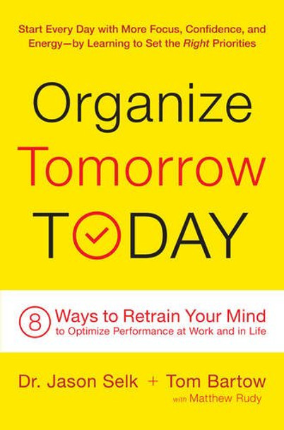 Organize Tomorrow Today: 8 Ways to Retrain Your Mind to Optimize Performance at Work and in Life Cover