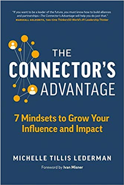 The Connector's Advantage: 7 Mindsets to Grow Your Influence and Impact Cover