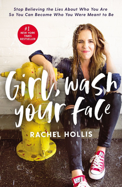 Girl, Wash Your Face: Stop Believing the Lies about Who You Are So You Can Become Who You Were Meant to Be Cover