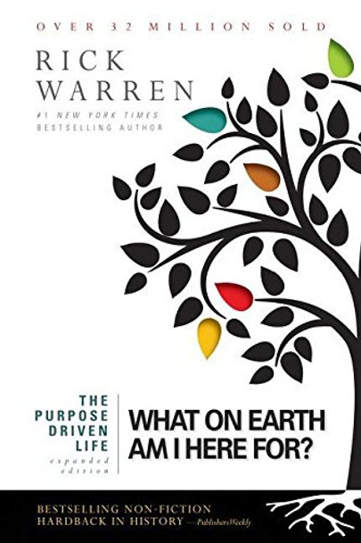 The Purpose Driven Life: What on Earth Am I Here For? Cover