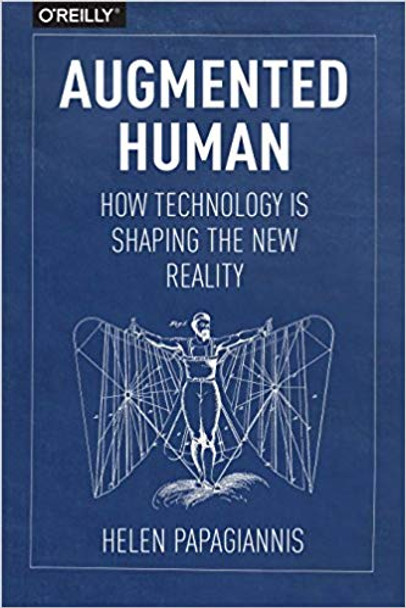 Augmented Human: How Technology Is Shaping the New Reality Cover