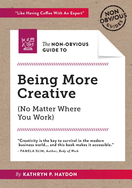 The Non-Obvious Guide to Being More Creative (Non-Obvious Guides #5) Cover
