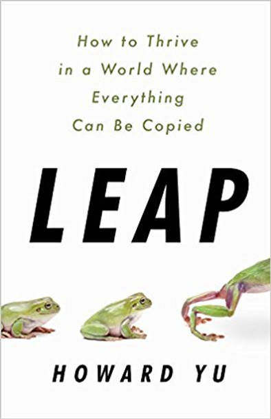 Leap: How to Thrive in a World Where Everything Can Be Copied Cover