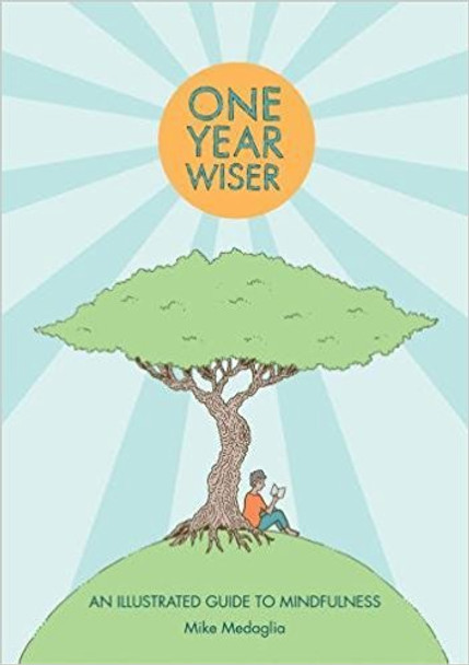 One Year Wiser: A Graphic Guide to Mindful Living Cover