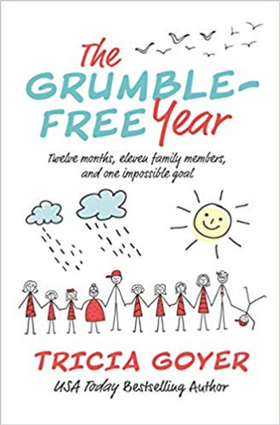 The Grumble-Free Year: Twelve Months, Eleven Family Members, and One Impossible Goal Cover