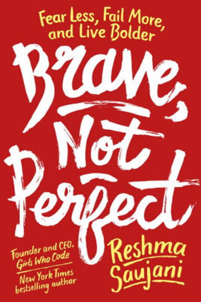 Brave, Not Perfect: Fear Less, Fail More, and Live Bolder Cover