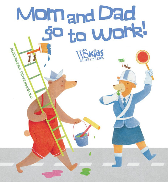 Mom and Dad Go to Work! Cover