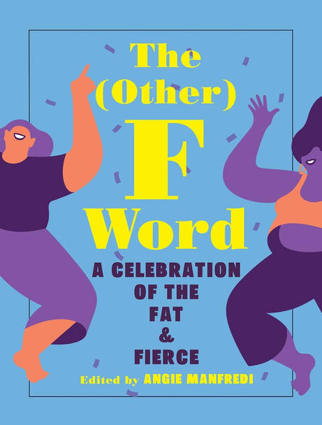 Other F Word: A Manifesto for the Fat & Fierce Cover