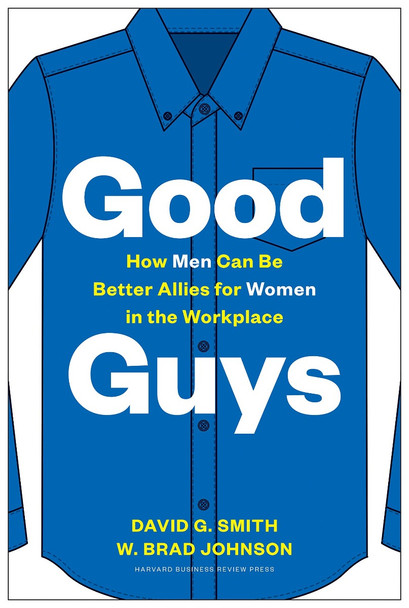 Good Guys: How Men Can Be Better Allies for Women in the Workplace Cover