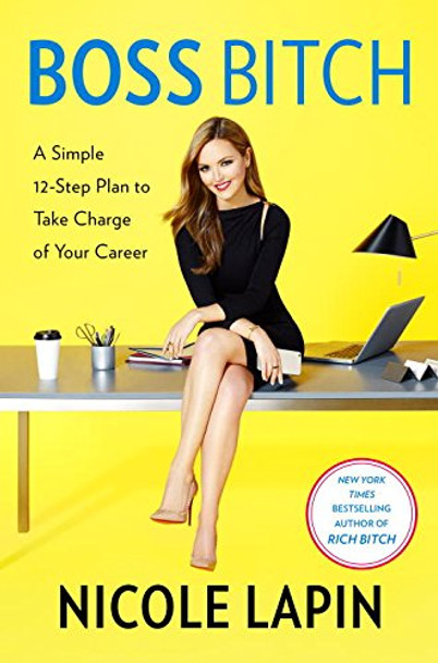 Boss Bitch: A Simple 12-Step Plan to Take Charge of Your Career Cover