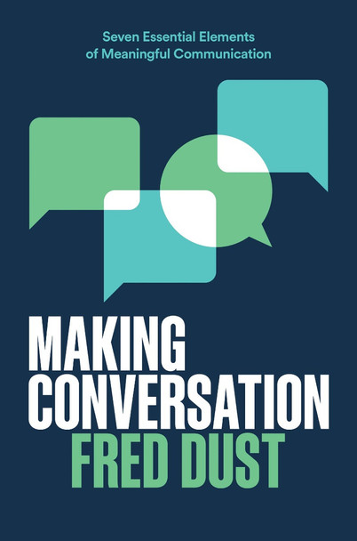 Making Conversation: Seven Essential Elements of Meaningful Communication Cover