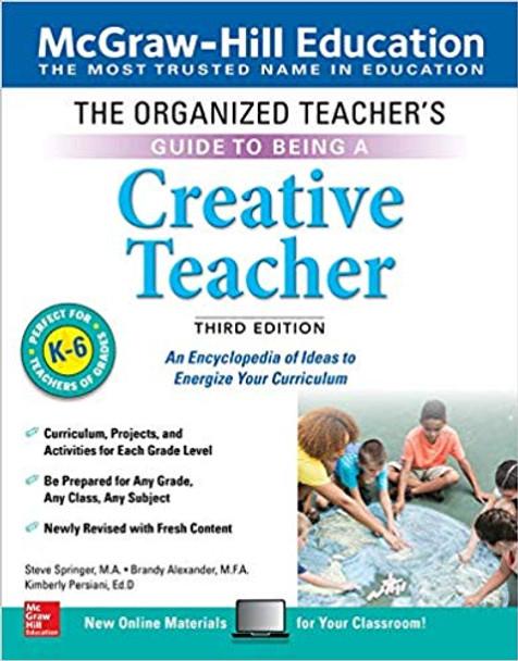 The Organized Teacher's Guide to Being a Creative Teacher, Grades K-6, Third Edition Cover