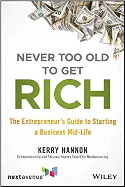 Never Too Old to Get Rich: The Entrepreneur's Guide to Starting a Business Mid-Life Cover