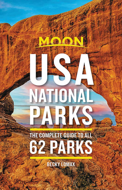 Moon USA National Parks: The Complete Guide to All 62 Parks (Travel Guide) Cover