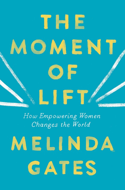 The Moment of Lift: How Empowering Women Changes the World Cover