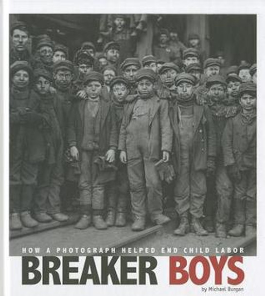 Breaker Boys: How a Photograph Helped End Child Labor (Captured History) Cover