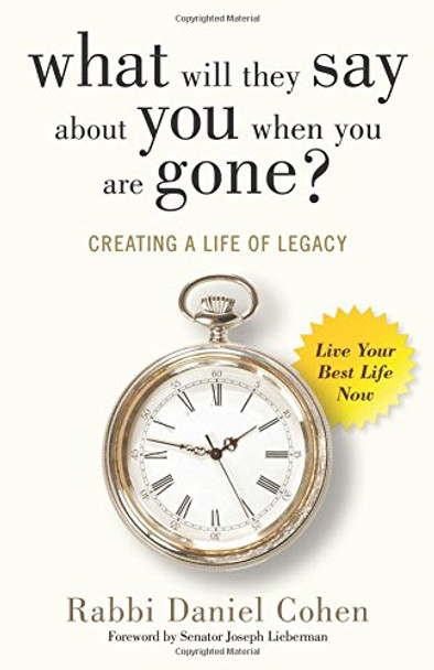 What Will They Say about You When You're Gone?: Creating a Life of Legacy Cover