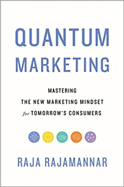 Quantum Marketing: Mastering the New Marketing Mindset for Tomorrow's Consumers Cover