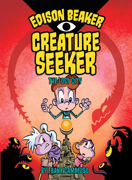 Edison Beaker, Creature Seeker: The Lost City Cover