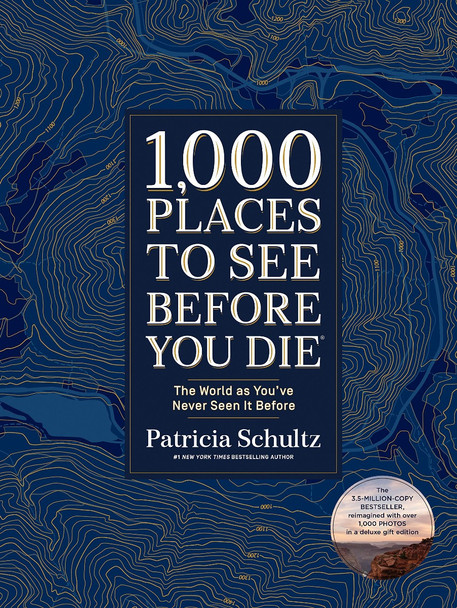 1,000 Places to See Before You Die (Deluxe Edition): The World as You've Never Seen It Before Cover